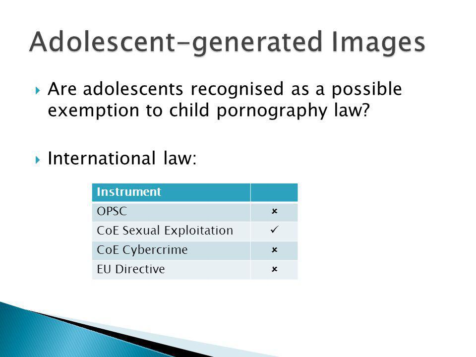  Are adolescents recognised as a possible exemption to child pornography law.