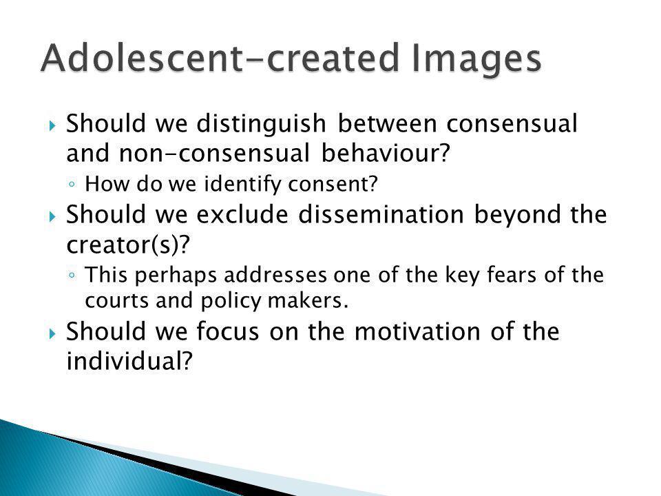  Should we distinguish between consensual and non-consensual behaviour.