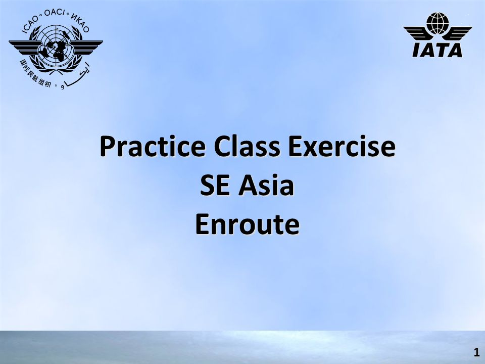 Practice Class Exercise SE Asia Enroute 1