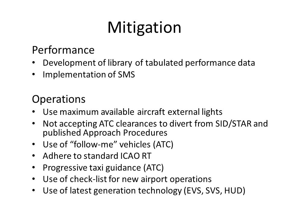 Mitigation Performance Development of library of tabulated performance data Implementation of SMS Operations Use maximum available aircraft external l