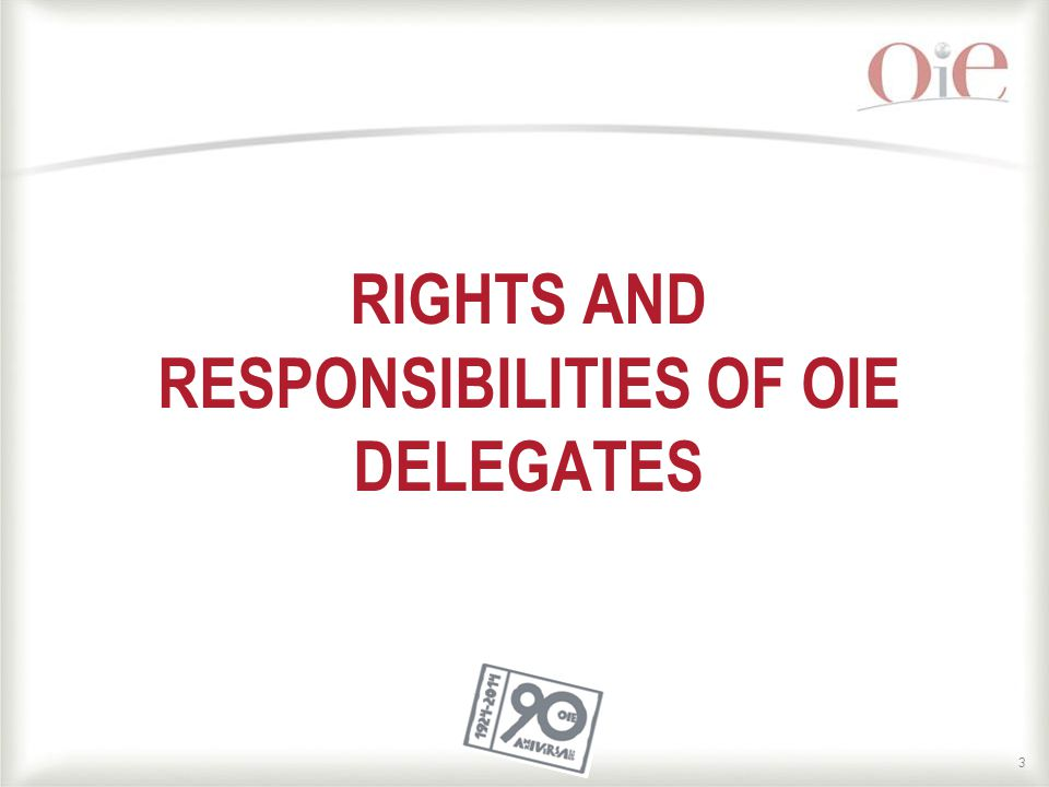 3 RIGHTS AND RESPONSIBILITIES OF OIE DELEGATES