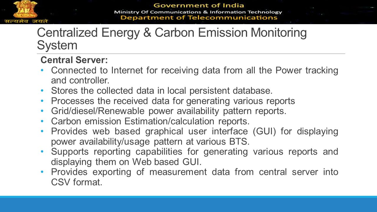 Centralized Energy & Carbon Emission Monitoring System Central Server: Connected to Internet for receiving data from all the Power tracking and contro