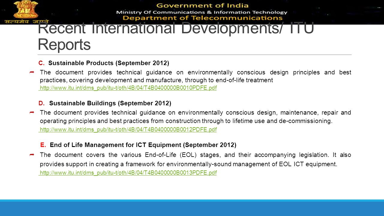 Recent International Developments/ ITU Reports C. Sustainable Products (September 2012)  The document provides technical guidance on environmentally