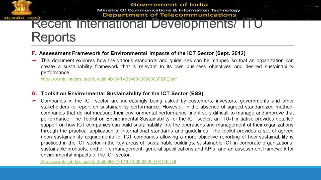 Recent International Developments/ ITU Reports F. Assessment Framework for Environmental Impacts of the ICT Sector (Sept. 2012)  This document explor