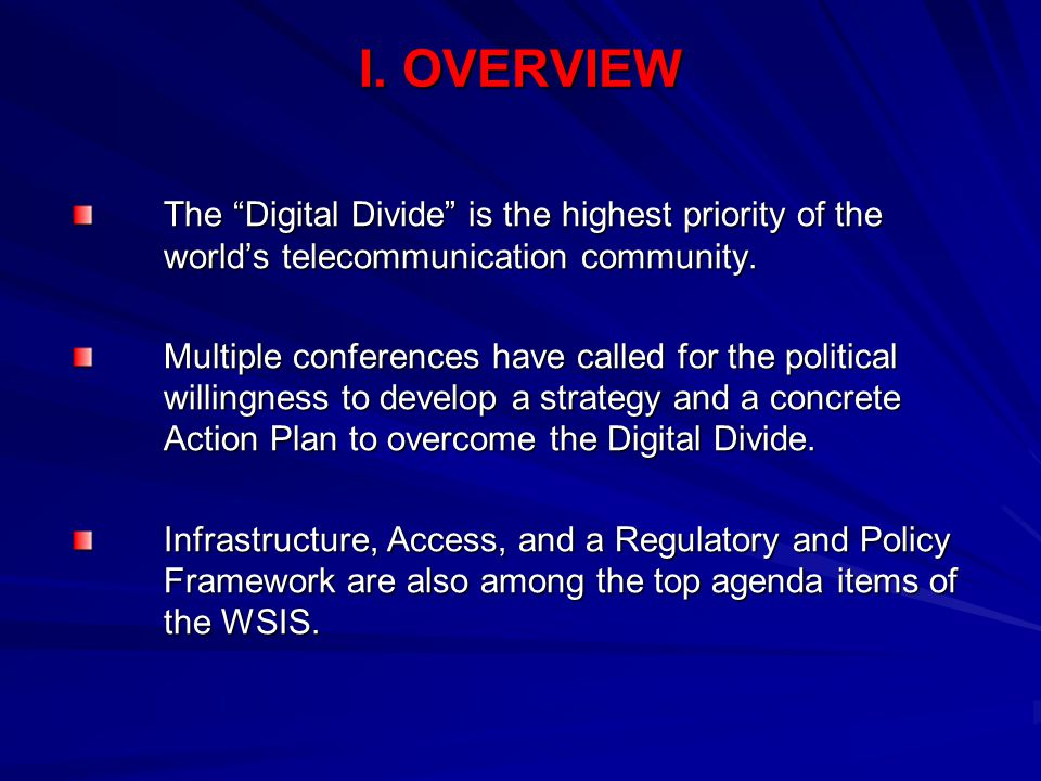 The history of the telecommunications industry has shown how the international community has accomplished major achievements to promote the worldwide development of telecommunications and should serve as a model to overcome the Digital Divide.