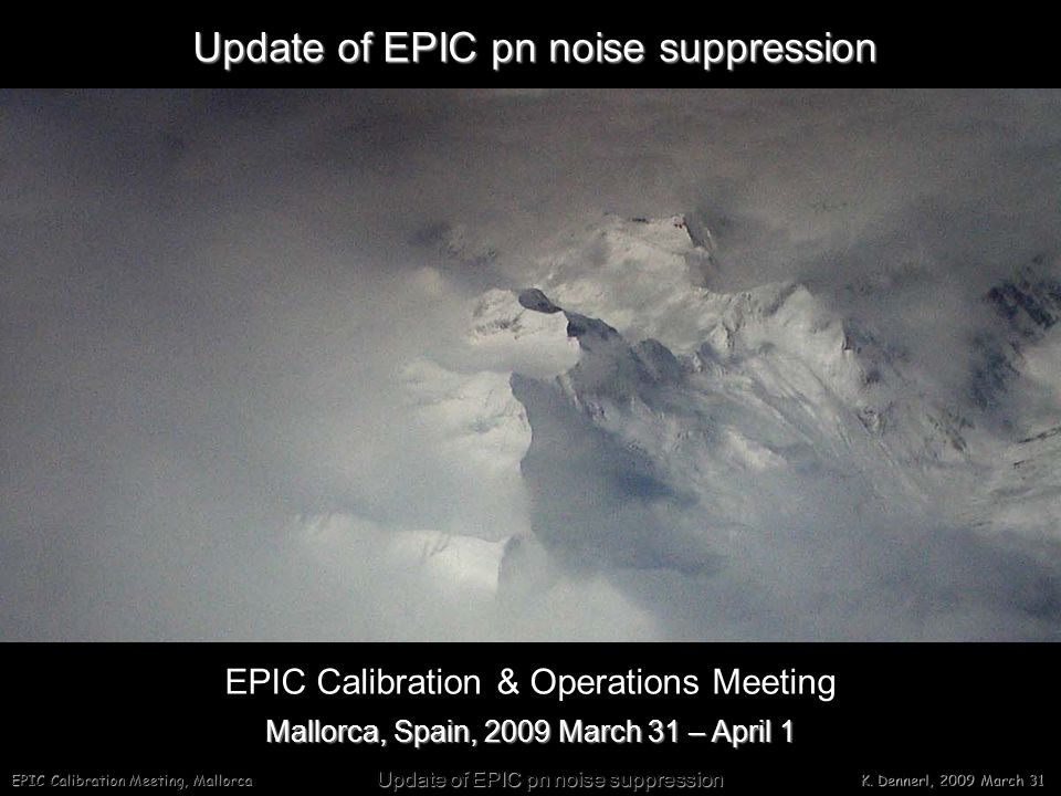 EPIC Calibration Meeting, Mallorca Update of EPIC pn noise suppression K.