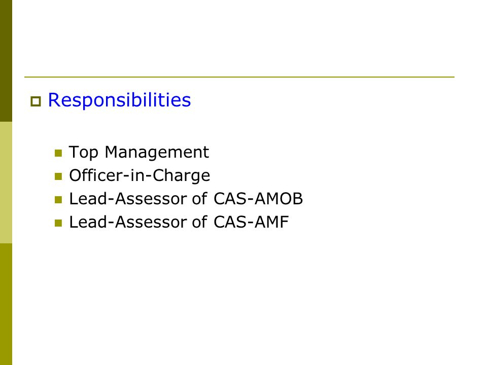  Responsibilities Top Management Officer-in-Charge Lead-Assessor of CAS-AMOB Lead-Assessor of CAS-AMF