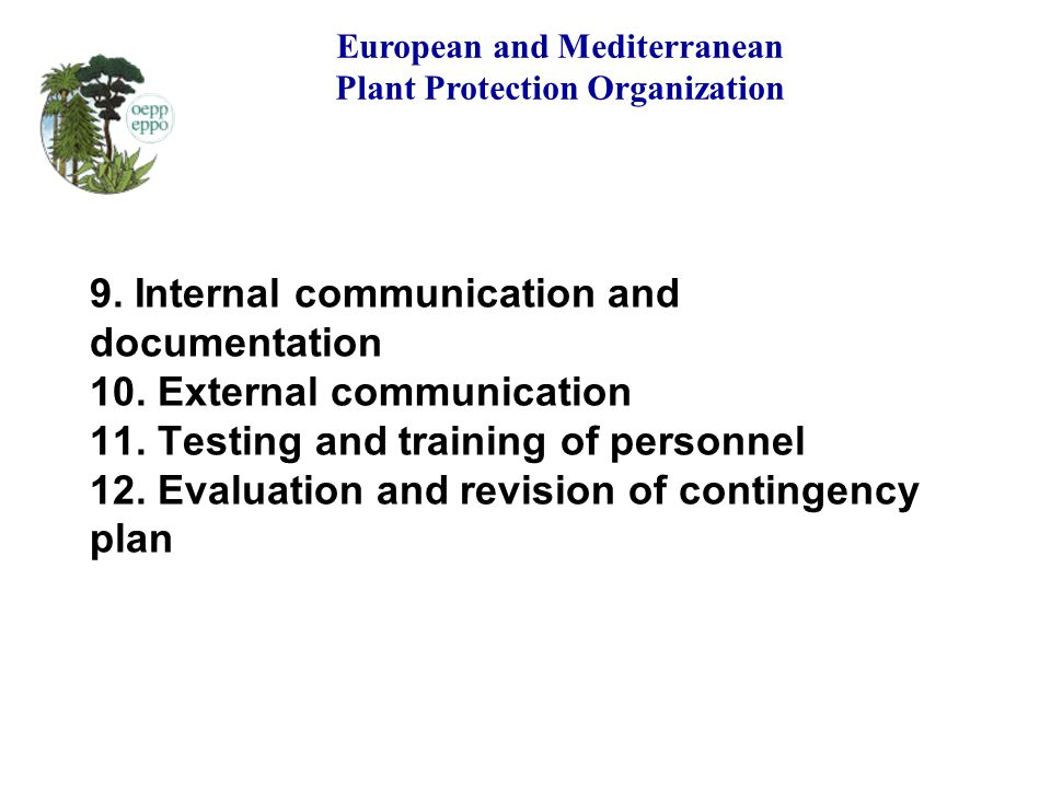 9. Internal communication and documentation 10. External communication 11. Testing and training of personnel 12. Evaluation and revision of contingenc