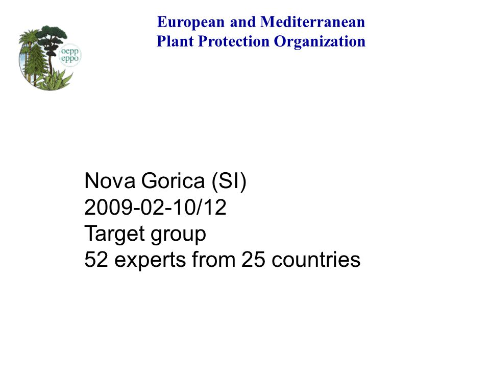 Nova Gorica (SI) 2009-02-10/12 Target group 52 experts from 25 countries