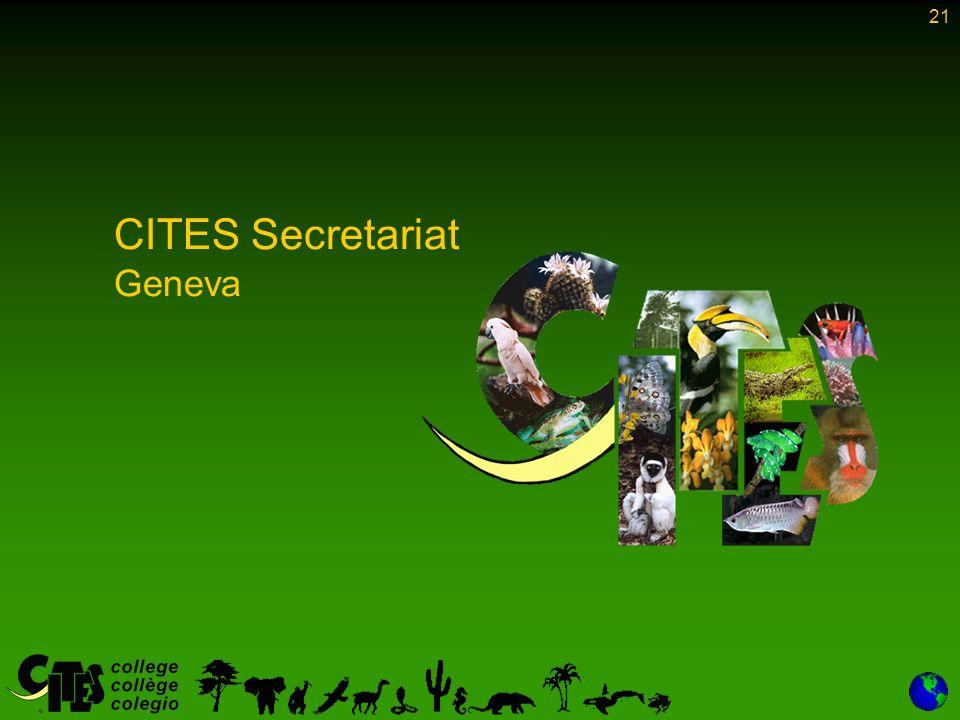 21 CITES Secretariat Geneva