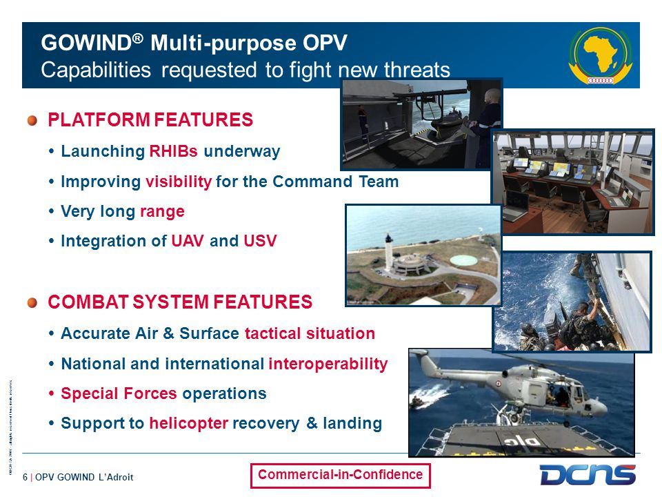 ©DCN-SA 2007 - all rights reserved / tous droits réservés Commercial-in-Confidence 17 | OPV GOWIND L'Adroit 21 st century OPV Gowind class at sea THANK YOU
