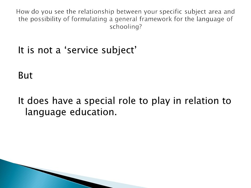 It is not a 'service subject' But It does have a special role to play in relation to language education.