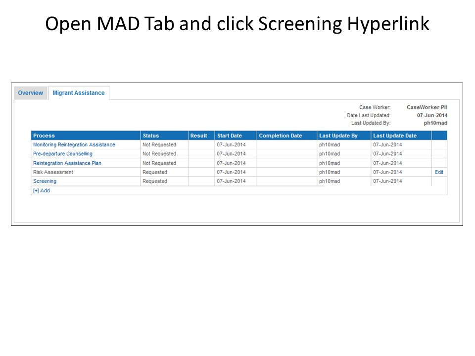 Open MAD Tab and click Screening Hyperlink
