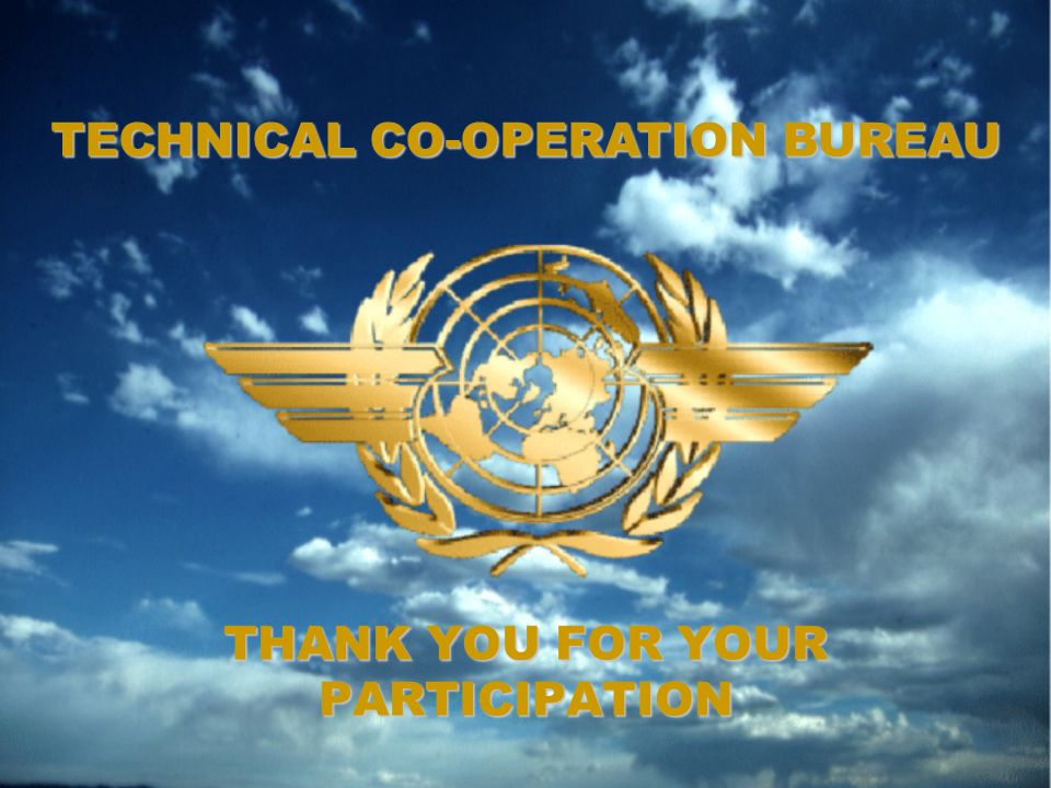 THANK YOU FOR YOUR PARTICIPATION TECHNICAL CO-OPERATION BUREAU