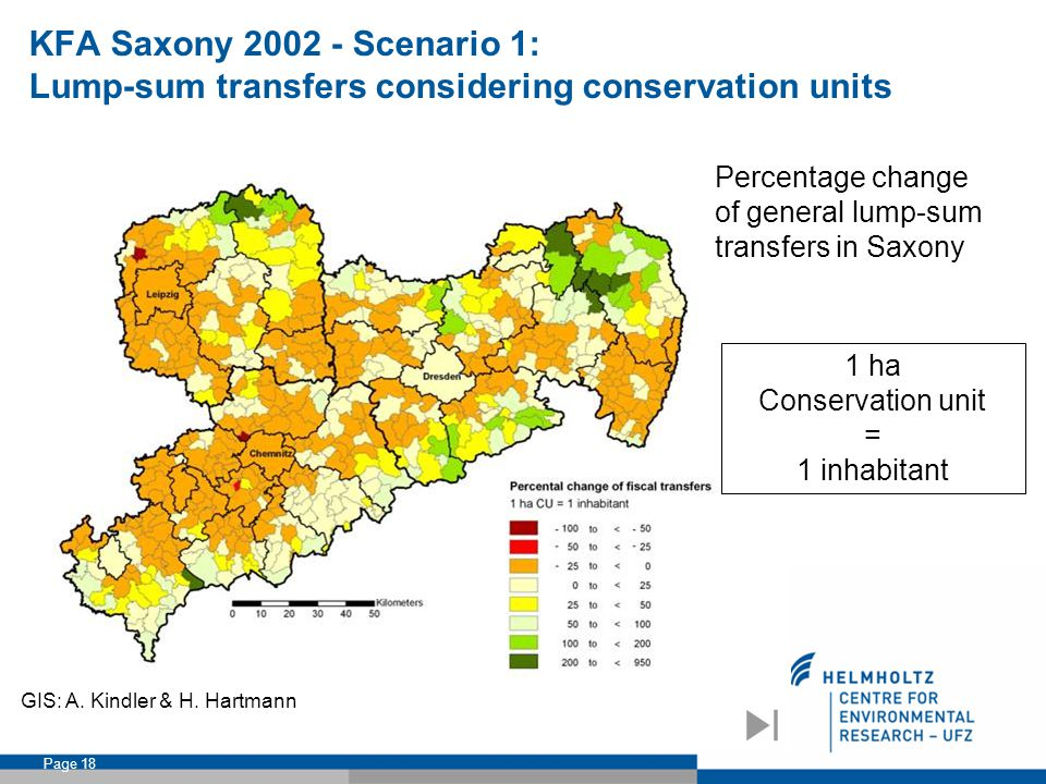 Irene Ring: PES and EFT – Examples and perspectives Page 18 KFA Saxony 2002 - Scenario 1: Lump-sum transfers considering conservation units Percentage change of general lump-sum transfers in Saxony GIS: A.