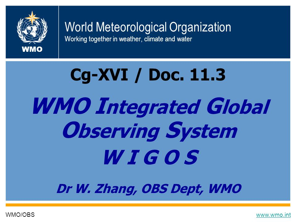 8/25/20141 World Meteorological Organization Working together in weather, climate and water Cg-XVI / Doc.