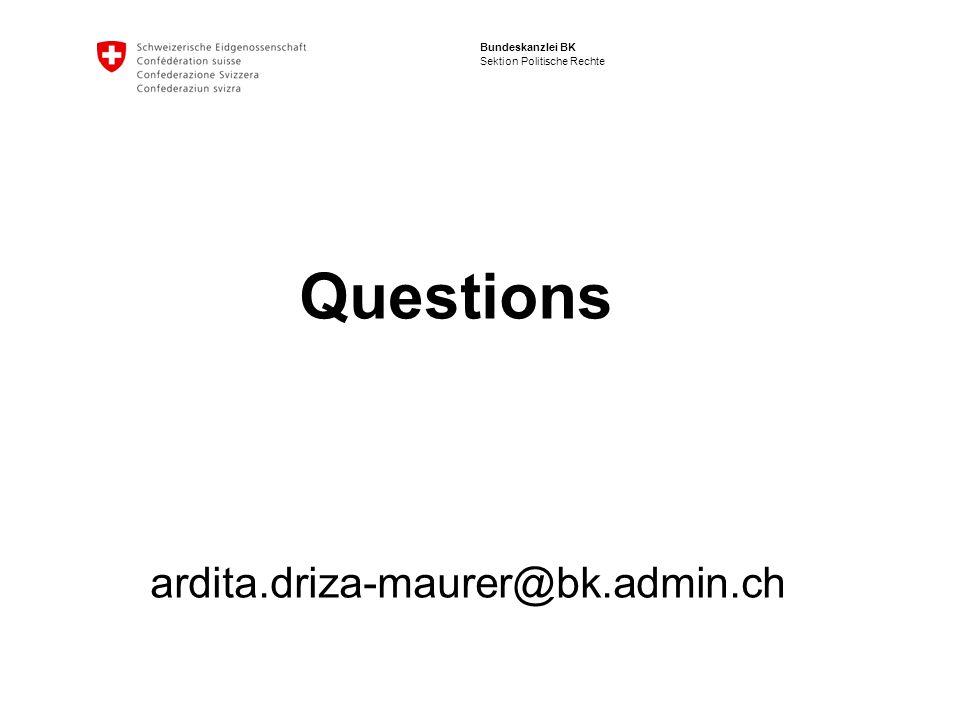 Bundeskanzlei BK Sektion Politische Rechte Questions ardita.driza-maurer@bk.admin.ch