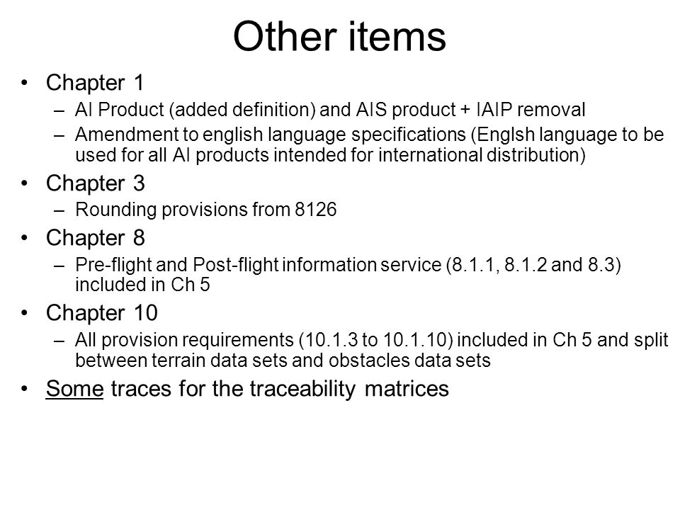Other items Chapter 1 –AI Product (added definition) and AIS product + IAIP removal –Amendment to english language specifications (Englsh language to