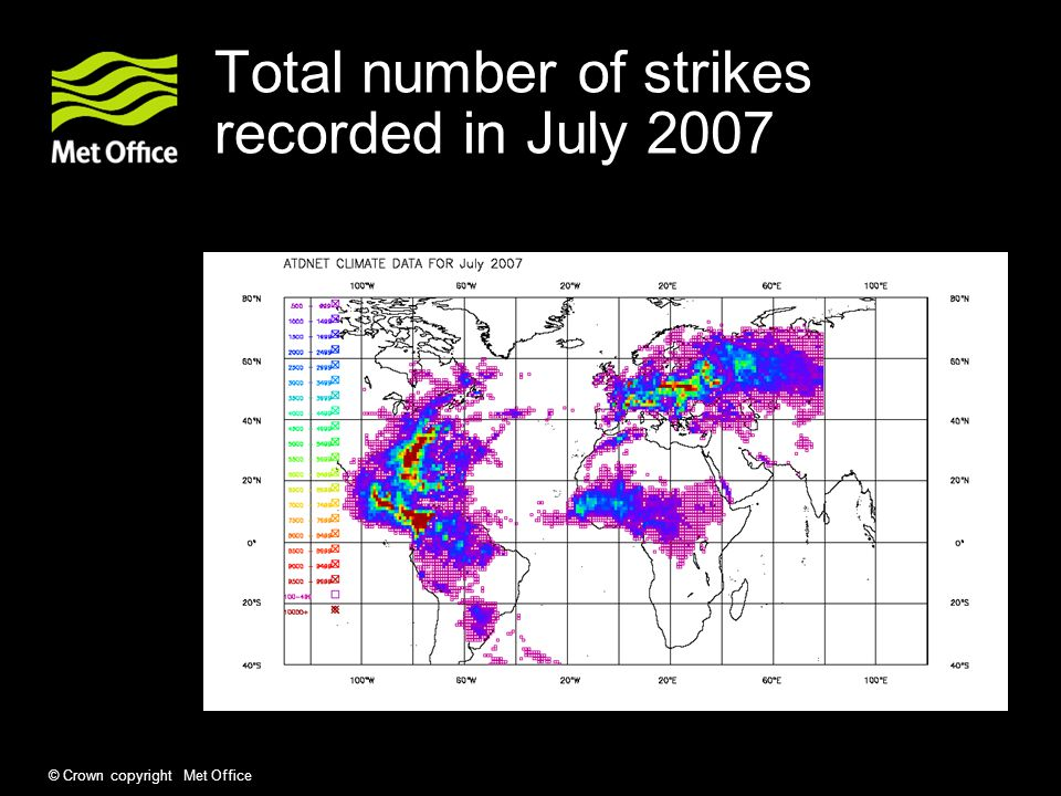 © Crown copyright Met Office Sferics – area of reliable data between 40 S and 80 N and between 110 W and 80 E Verification data generated in latitude bands (and crude longitude divisions) South of 20s 20 South to 20 North 20 North to 50 North North of 50 North