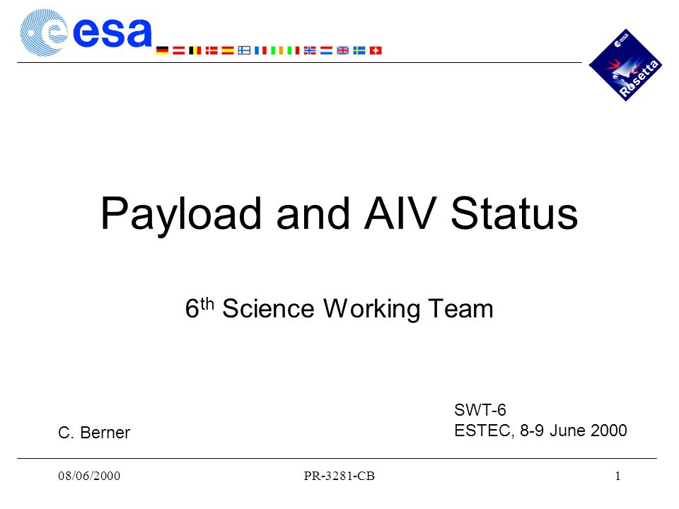 08/06/2000PR-3281-CB1 Payload and AIV Status 6 th Science Working Team SWT-6 ESTEC, 8-9 June 2000 C.