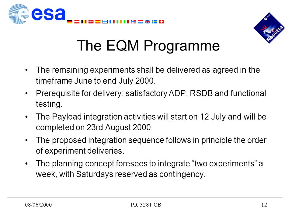 08/06/2000PR-3281-CB12 The EQM Programme The remaining experiments shall be delivered as agreed in the timeframe June to end July 2000.