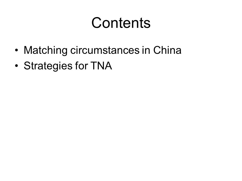 Contents Matching circumstances in China Strategies for TNA