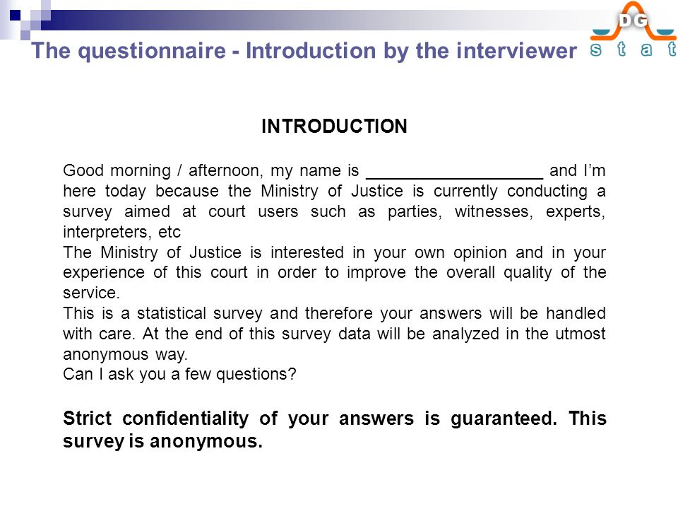 INTRODUCTION Good morning / afternoon, my name is ___________________ and I'm here today because the Ministry of Justice is currently conducting a sur