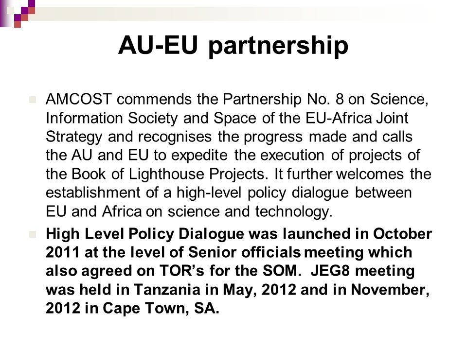 AU-EU partnership AMCOST commends the Partnership No. 8 on Science, Information Society and Space of the EU-Africa Joint Strategy and recognises the p