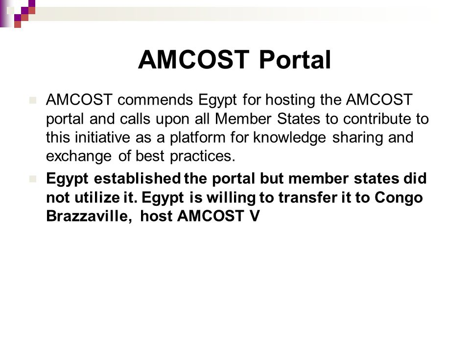 AMCOST Portal AMCOST commends Egypt for hosting the AMCOST portal and calls upon all Member States to contribute to this initiative as a platform for knowledge sharing and exchange of best practices.