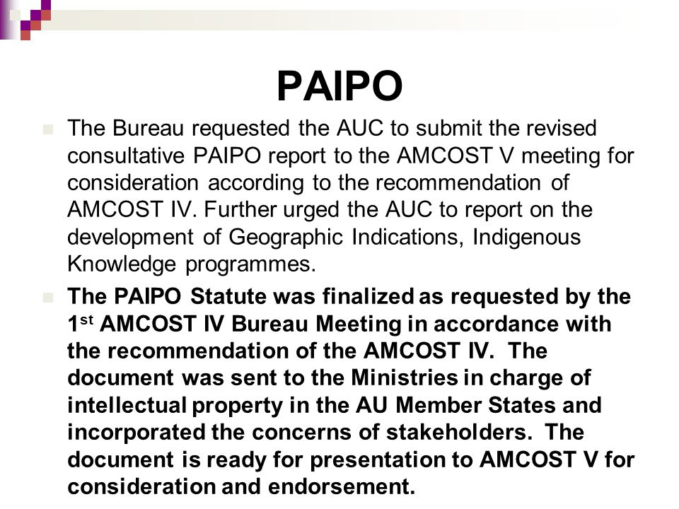 PAIPO The Bureau requested the AUC to submit the revised consultative PAIPO report to the AMCOST V meeting for consideration according to the recommen