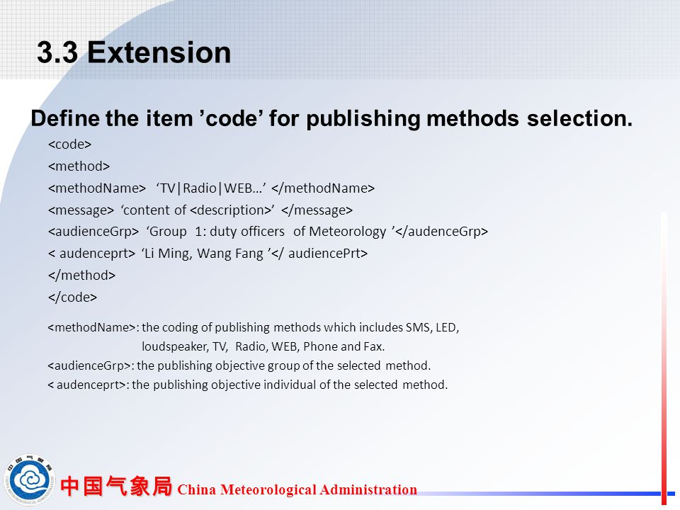 中国气象局 中国气象局 China Meteorological Administration Define the item 'code' for publishing methods selection.