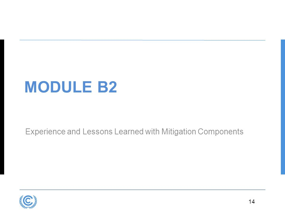 14 MODULE B2 Experience and Lessons Learned with Mitigation Components