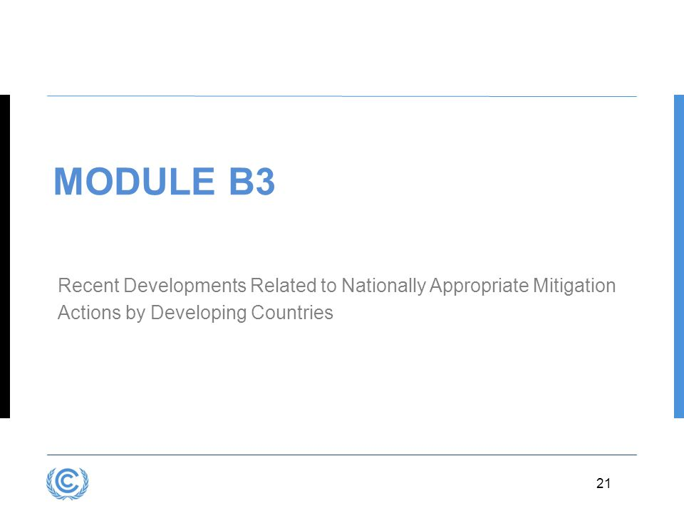 21 MODULE B3 Recent Developments Related to Nationally Appropriate Mitigation Actions by Developing Countries