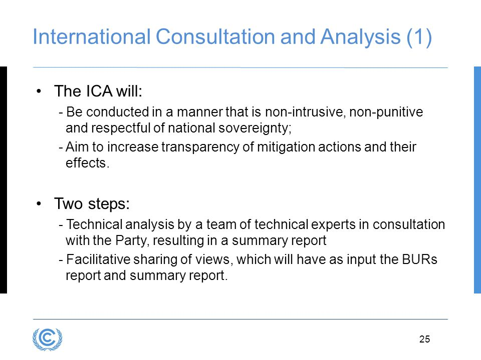 25 International Consultation and Analysis (1) The ICA will: - Be conducted in a manner that is non-intrusive, non-punitive and respectful of national