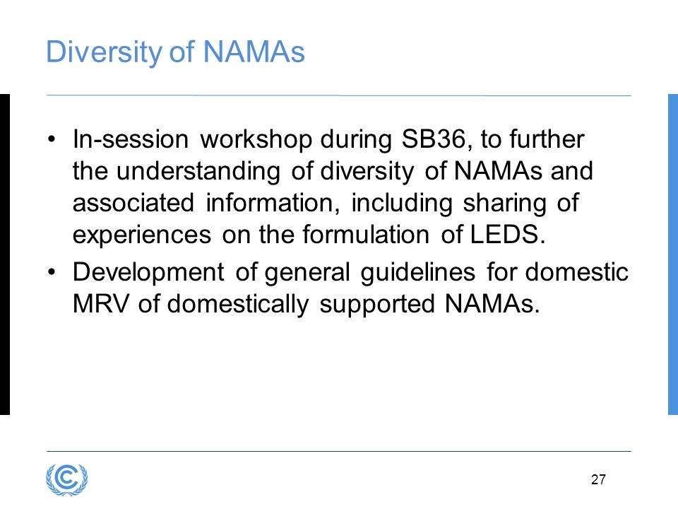 27 Diversity of NAMAs In-session workshop during SB36, to further the understanding of diversity of NAMAs and associated information, including sharin