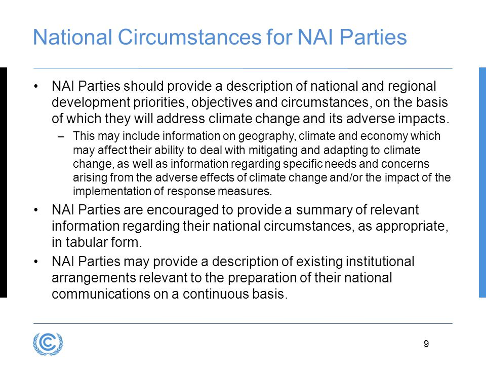 9 National Circumstances for NAI Parties NAI Parties should provide a description of national and regional development priorities, objectives and circ