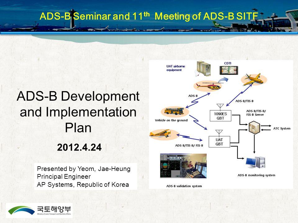 CONTEN T ADS-B Worldwide 1.ADS-B in Korea 2. ADS-B Development Plan 3.