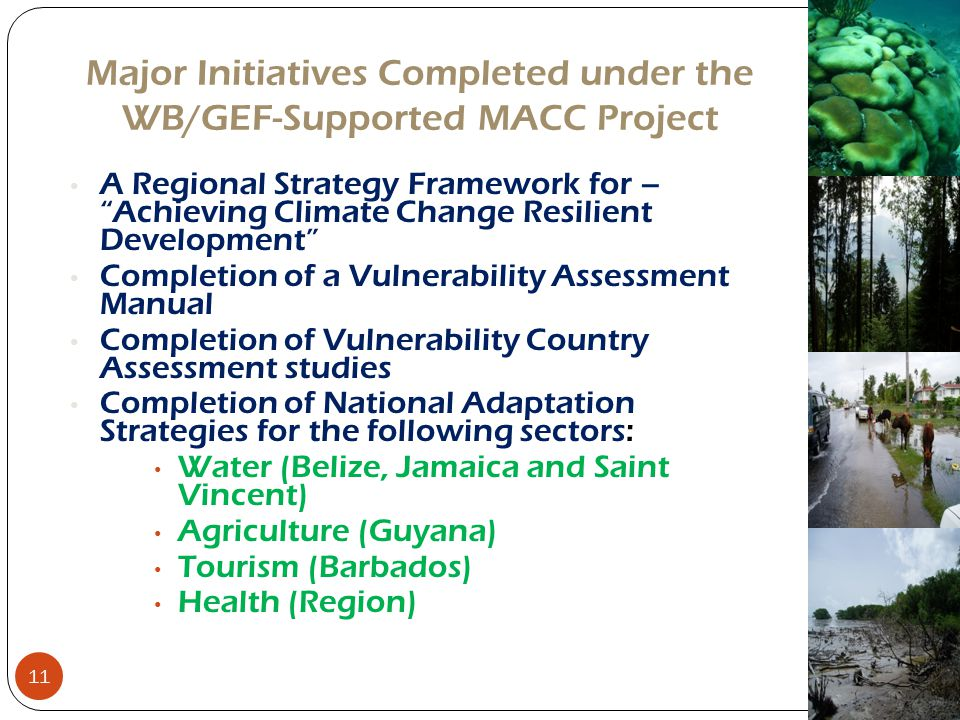 """Major Initiatives Completed under the WB/GEF-Supported MACC Project A Regional Strategy Framework for – """"Achieving Climate Change Resilient Developmen"""