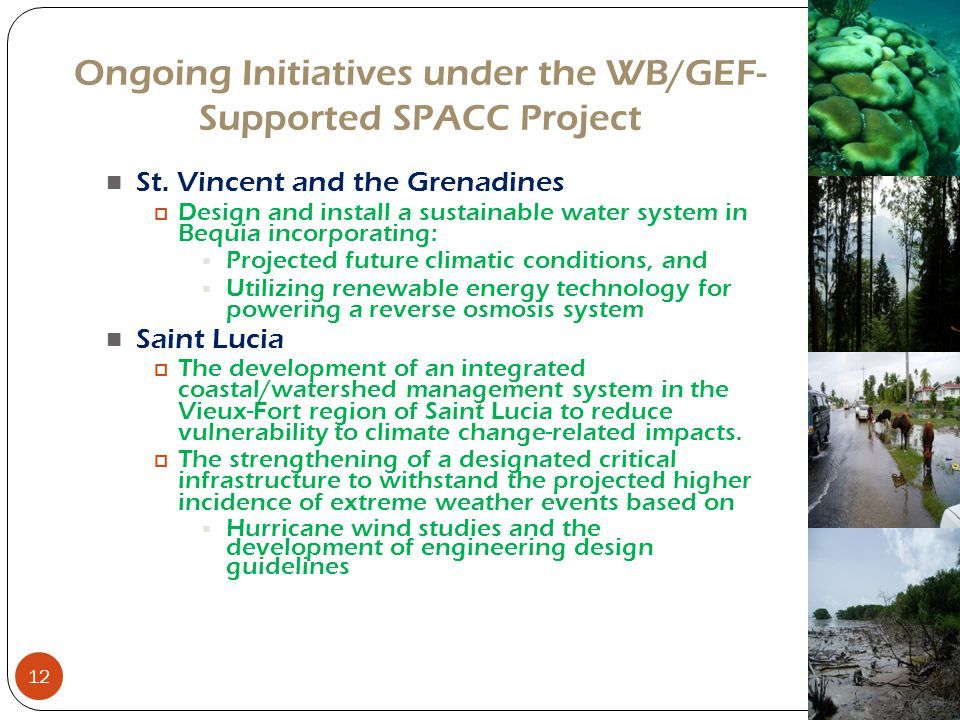 Ongoing Initiatives under the WB/GEF- Supported SPACC Project St. Vincent and the Grenadines  Design and install a sustainable water system in Bequia