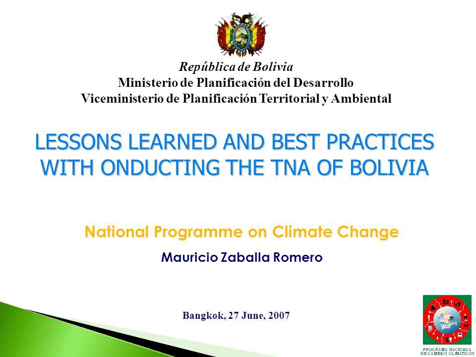 Bangkok, 27 June, 2007 República de Bolivia Ministerio de Planificación del Desarrollo Viceministerio de Planificación Territorial y Ambiental Nationa