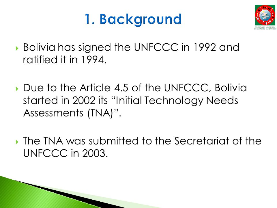  Bolivia has signed the UNFCCC in 1992 and ratified it in 1994.