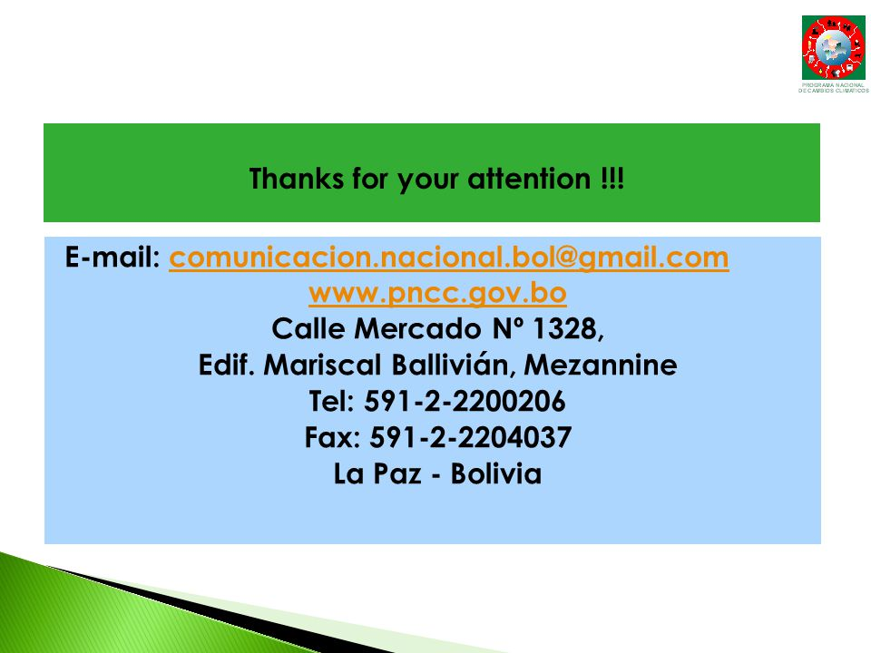 E-mail: comunicacion.nacional.bol@gmail.comcomunicacion.nacional.bol@gmail.com www.pncc.gov.bo Calle Mercado Nº 1328, Edif. Mariscal Ballivián, Mezann
