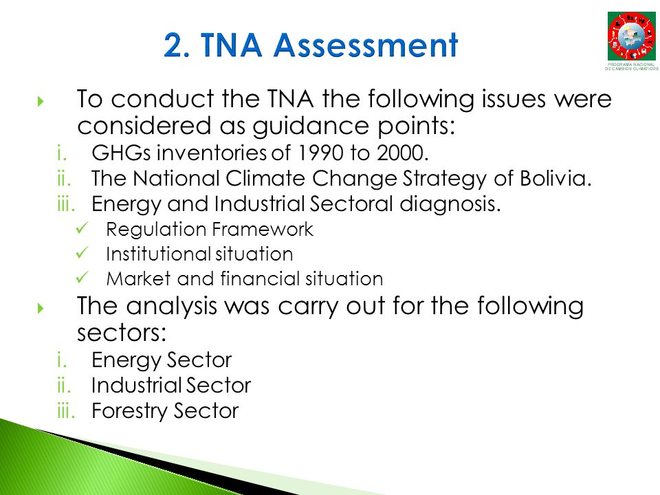  To conduct the TNA the following issues were considered as guidance points: i.GHGs inventories of 1990 to 2000.