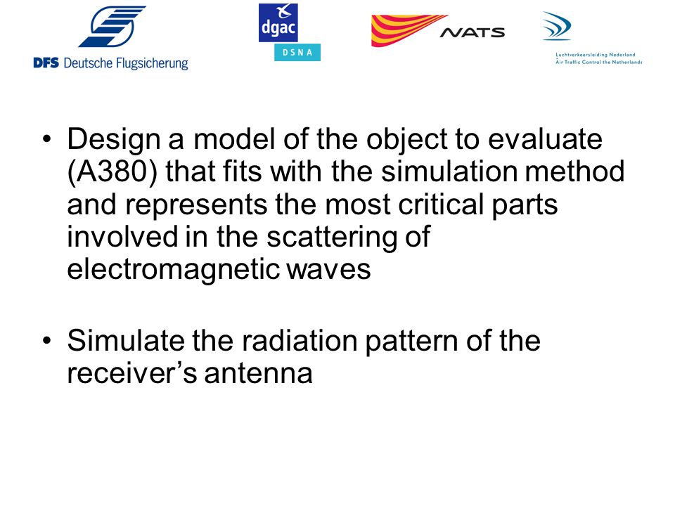Design a model of the object to evaluate (A380) that fits with the simulation method and represents the most critical parts involved in the scattering