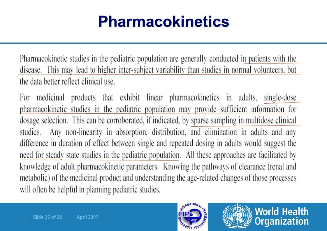   Slide 36 of 25 April 2007 Pharmacokinetics