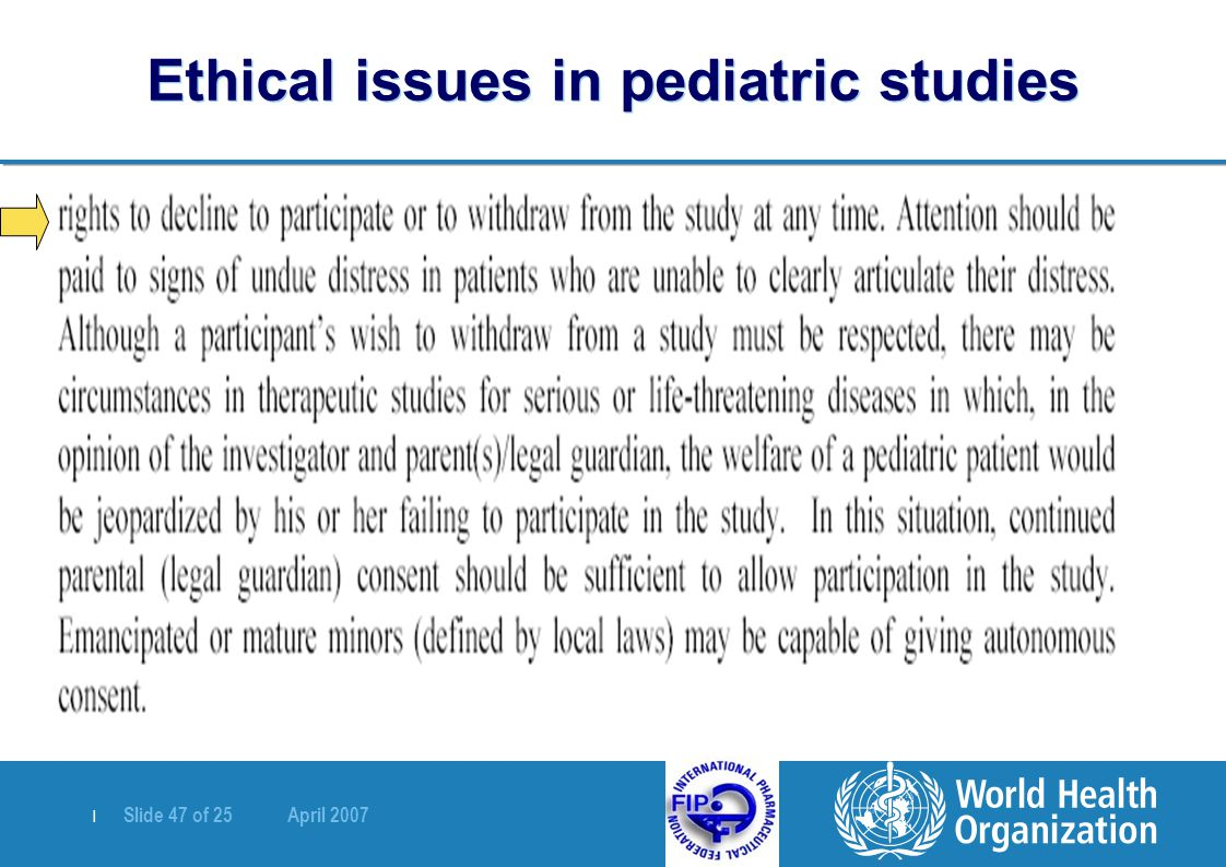   Slide 47 of 25 April 2007 Ethical issues in pediatric studies