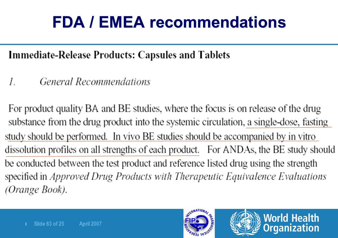   Slide 63 of 25 April 2007 FDA / EMEA recommendations