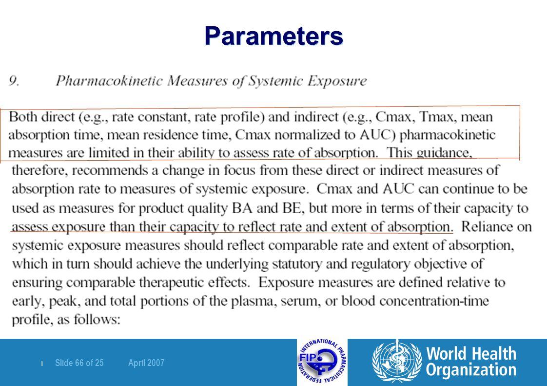   Slide 66 of 25 April 2007 Parameters