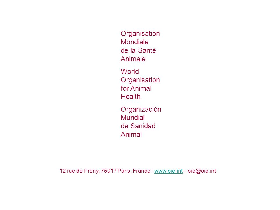 Organisation Mondiale de la Santé Animale World Organisation for Animal Health Organización Mundial de Sanidad Animal 12 rue de Prony, Paris, France -   –