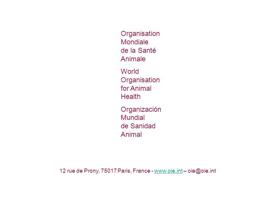 Organisation Mondiale de la Santé Animale World Organisation for Animal Health Organización Mundial de Sanidad Animal 12 rue de Prony, 75017 Paris, France - www.oie.int – oie@oie.intwww.oie.int